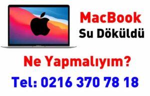 MacBook su döküldü ne yapmalıyım?